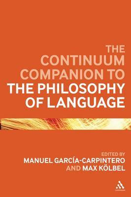 Continuum Companion to the Philosophy of Language