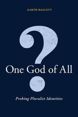 One God of All?: Probing Pluralist Identities