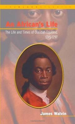 An African's Life: Life and Times of Olaudah Equiano, 1745-97