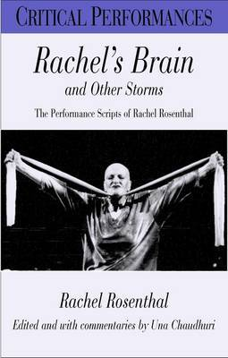 Rachel's Brain and Other Storms: The Performance Scripts of Rachel Rosenthal