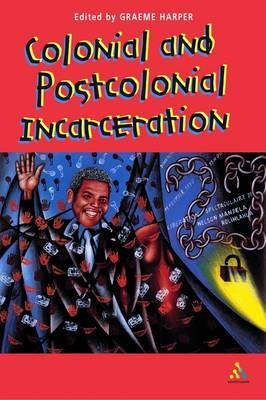 Colonial and Postcolonial Incarceration