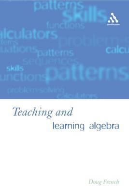 Teaching and Learning Algebra