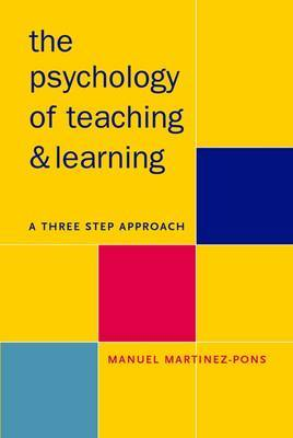 The Psychology of Teaching and Learning: A Three Step Approach