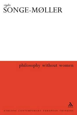 Philosophy without Women: The Birth of Sexism in Western Thought