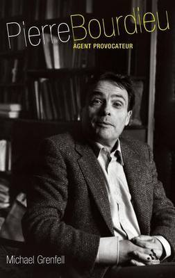 Pierre Bourdieu: Agent Provocateur