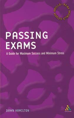 Passing Exams: A Guide for Maximum Success and Minimum Stress