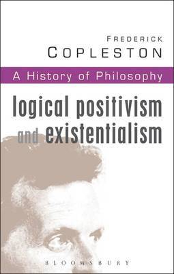 History of Philosophy: Vol 11: Logical Positivism and Existentialism