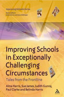 Improving Schools in Exceptionally Challenging Contexts: Tales from the Frontline