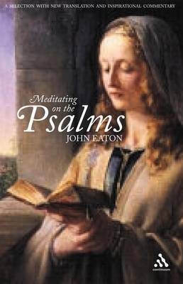 Meditating on the Psalms: A Selection with New Translation and Inspirational Commentary