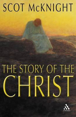 The Story of the Christ: The Life and Teachings of a Spiritual Master
