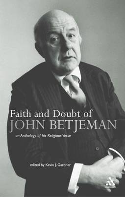 Faith and Doubt of John Betjeman: An Anthology of Betjeman's Religious Verse