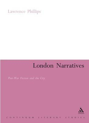 London Narratives: Post-War Fiction and the City
