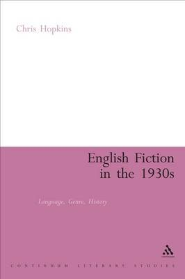 English Fiction in the 1930s: Language, Genre, History