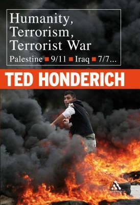 Humanity, Terrorism, Terrorist War: Palestine, 9/11, Iraq, 7/7