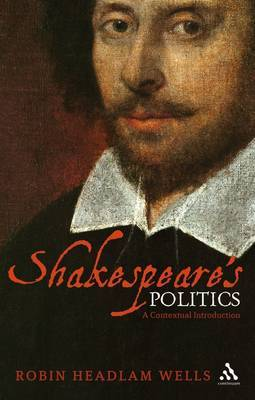Shakespeare's Politics: A Contextual Introduction