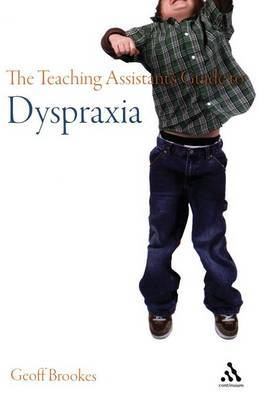 The Teaching Assistant's Guide to Dyspraxia