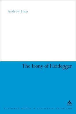 The Irony of Heidegger