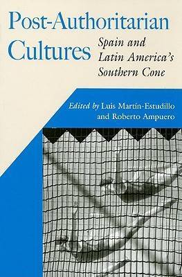 Post-authoritarian Culture: Spain and Latin America's Southern Cone