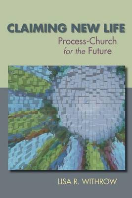 Claiming New Life: Process-Church for the Future