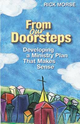 From Our Doorsteps: Developing a Ministry Plan That Makes Sense