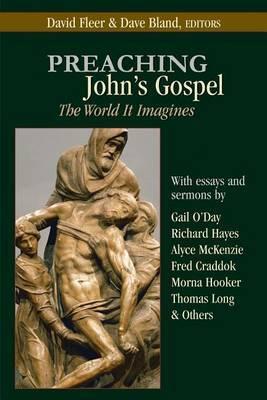 Preaching John's Gospel: The World It Imagines