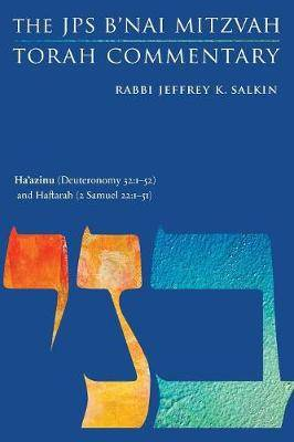 Ha'azinu (Deuteronomy 32:1-52) and Haftarah (2 Samuel 22:1-51): The JPS B'nai Mitzvah Torah Commentary