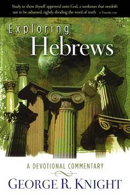 Exploring Hebrews: A Devotional Commentary