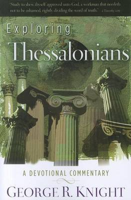 Exploring Thessalonians: A Devotional Commentary