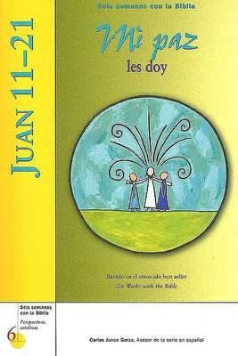 Juan 11-21: Mi Paz Les Doy