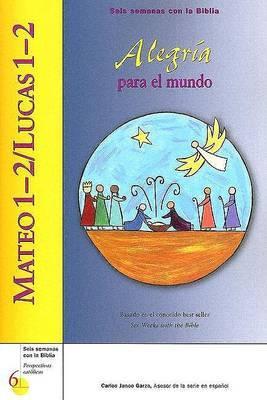 Mateo 1-2 / Lucas 1-2: Alegria Para El Mundo