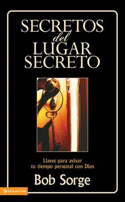 Secretos Del Lugar Secreto: Keys to Igniting Your Personal Time with God