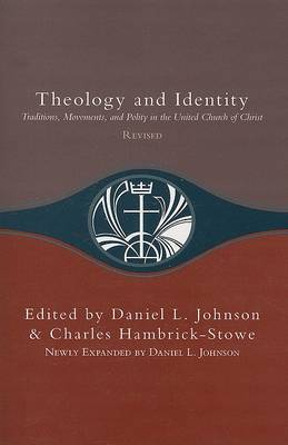 Theology and Identity: Traditions, Movements, and Polity in the United Church of Christ