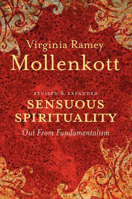 Sensuous Spirituality: Out from Fundamentalism