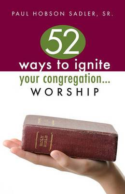 52 Ways to Ignite Your Congregation... Worship