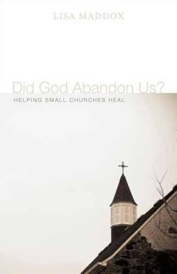 Did God Abandon Us?: Helping Small Churches Heal