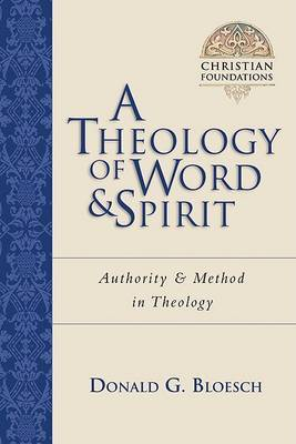 A Theology of Word & Spirit  : Authority & Method in Theology