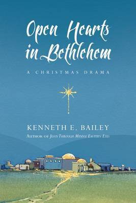 Open Hearts in Bethlehem: A Christmas Drama
