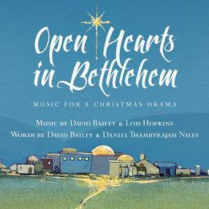 Open Hearts in Bethlehem: Music for a Christmas Drama