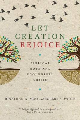 Let Creation Rejoice: Biblical Hope and Ecological Crisis