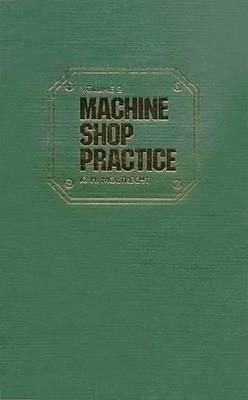 Machine Shop Practice: v. 2