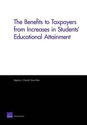 The Benefits to Taxpayers from Increases in Students' Educational Attainment