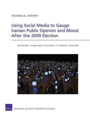 Using Social Media to Gauge Iranian Public Opinion and Mood After the 2009 Election
