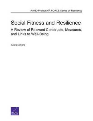 Social Fitness and Resilience: A Review of Relevant Constructs, Measures, and Links to Well-Being