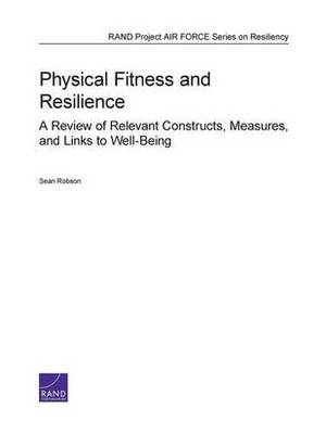 Physical Fitness and Resilience: A Review of Relevant Constructs, Measures, and Links to Well-Being