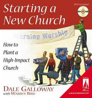 Starting a New Church: How to Plant a High-Impact Church