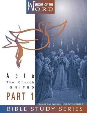 Acts: The Church Ignited: Part 1