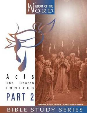 Acts: The Church Ignited: Part 2