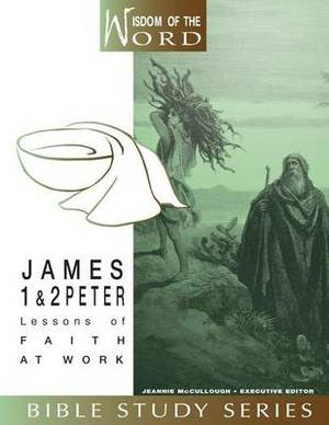 James and 1 and 2 Peter: Lessons of Faith at Work