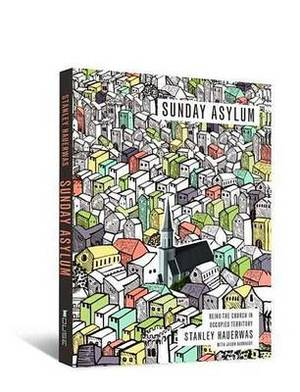Sunday Asylum: Being the Church in Occupied Territory