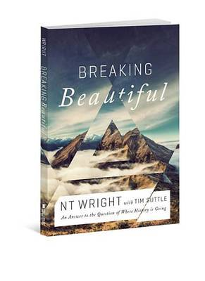 Breaking Beautiful: The Promise of Truth in a Fractured World
